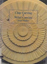 Chip Carving and Relief Carving 1987